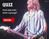 Quiz - Você sabe tudo sobre o grunge?